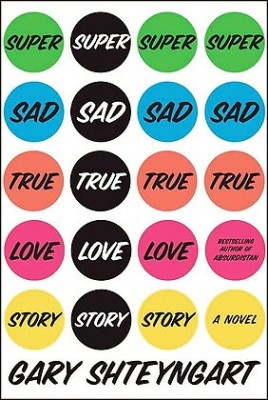 gary shteyngart1 268x400 Super Sad True Love Story, Novel.